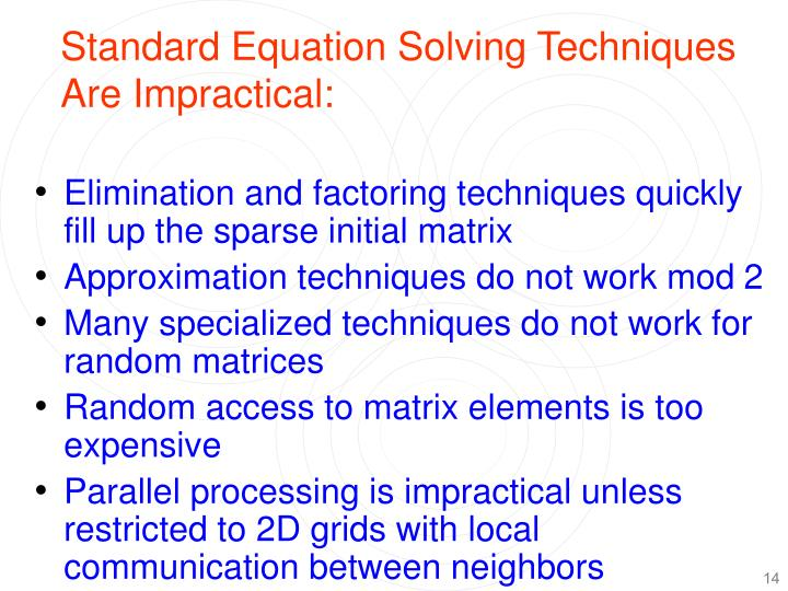Standard Equation Solving Techniques Are Impractical: