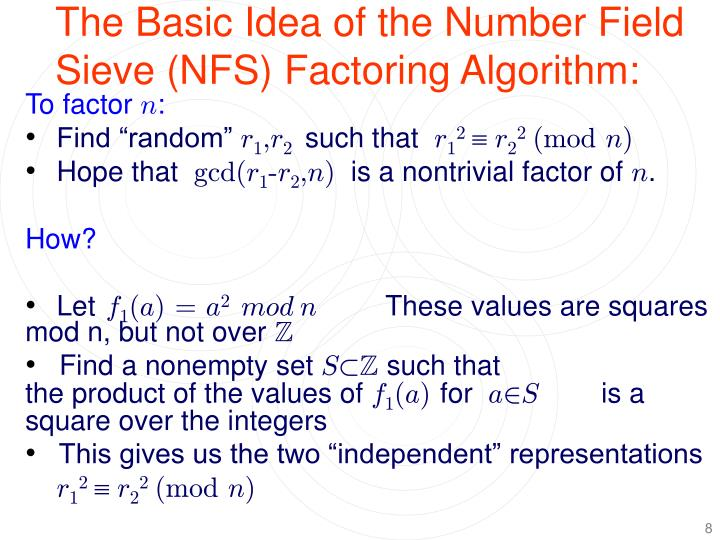 The Basic Idea of the Number Field Sieve (NFS) Factoring Algorithm: