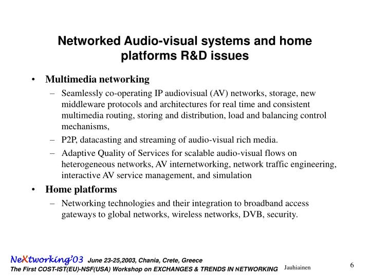 Networked Audio-visual systems and home platforms R&D issues