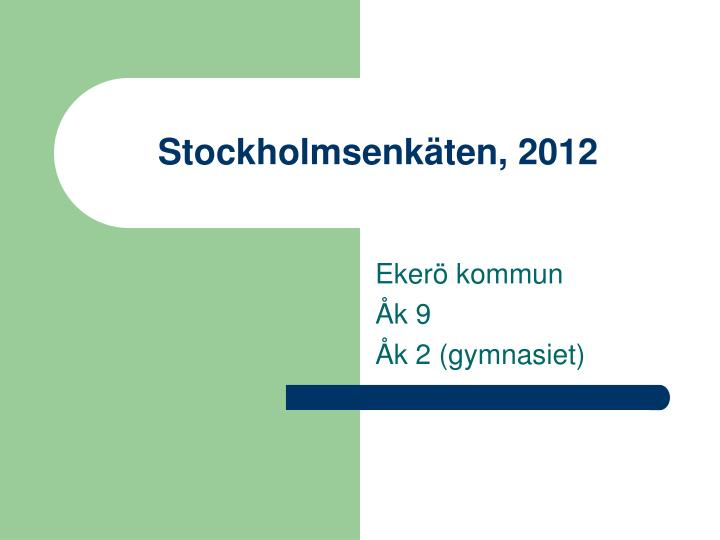 Stockholmsenkäten, 2012