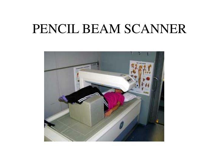 PENCIL BEAM SCANNER
