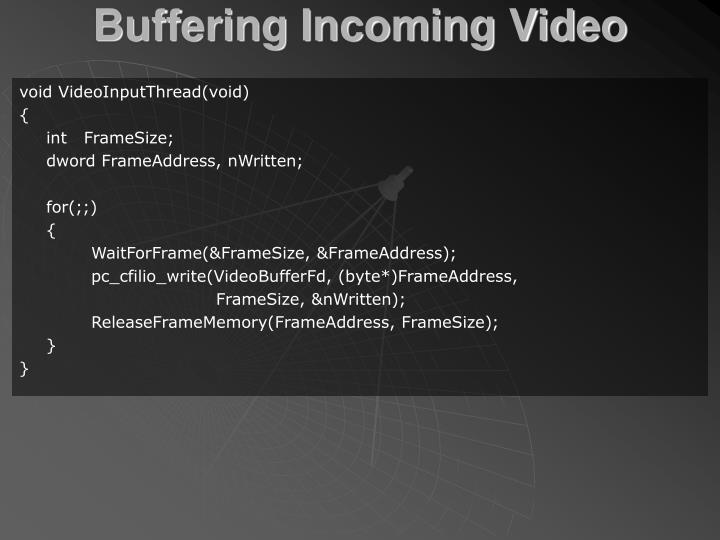 Buffering Incoming Video