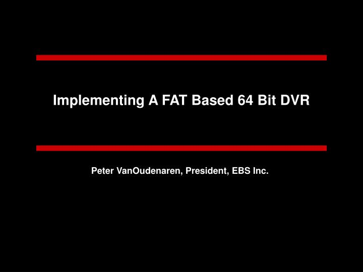 Implementing a fat based 64 bit dvr
