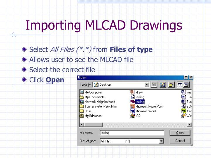 Importing MLCAD Drawings