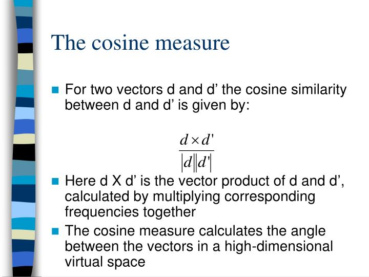The cosine measure