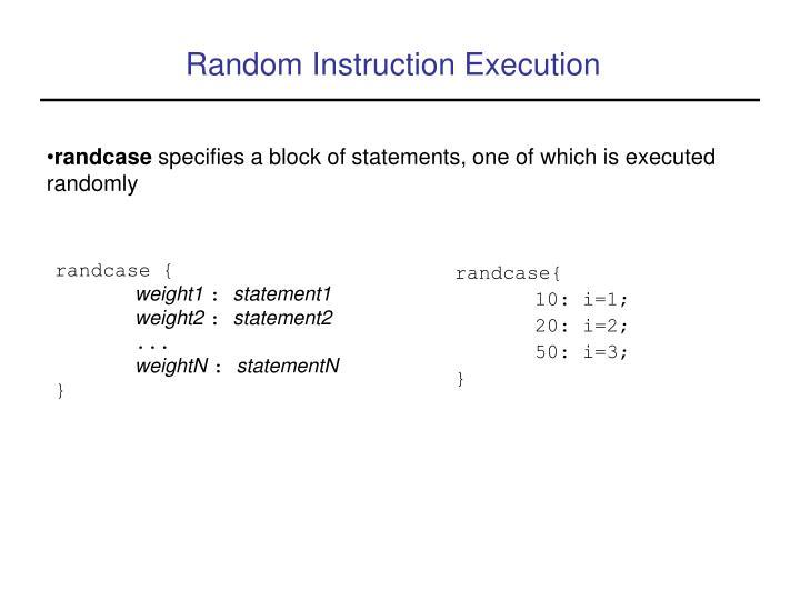 Random Instruction Execution