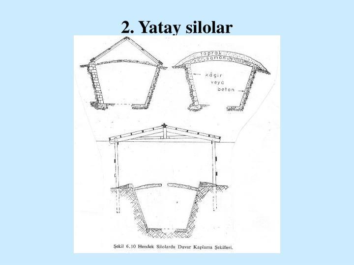 2. Yatay silolar