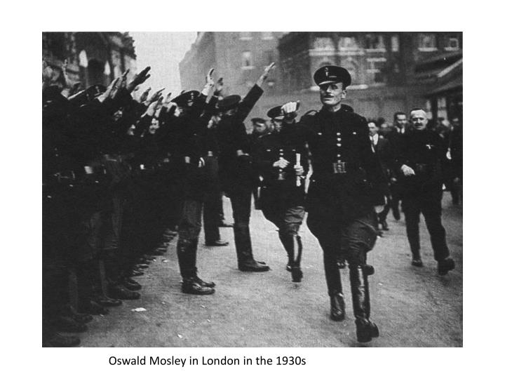 Oswald Mosley in London in the 1930s