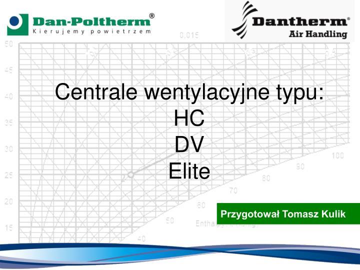 Centrale wentylacyjne typu:
