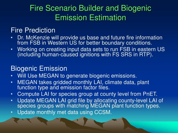 Fire Scenario Builder and Biogenic Emission Estimation