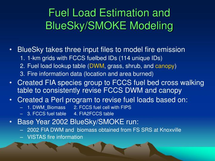 Fuel Load Estimation and BlueSky/SMOKE Modeling