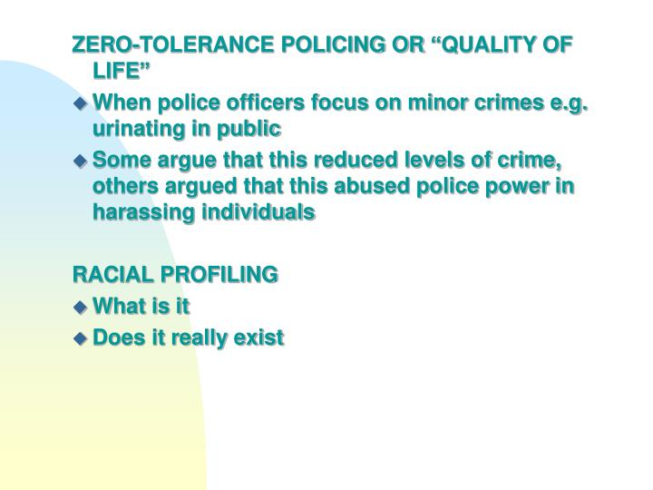 "ZERO-TOLERANCE POLICING OR ""QUALITY OF LIFE"""