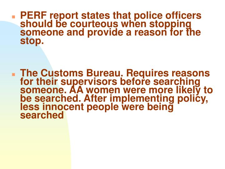 PERF report states that police officers should be courteous when stopping someone and provide a reason for the stop.