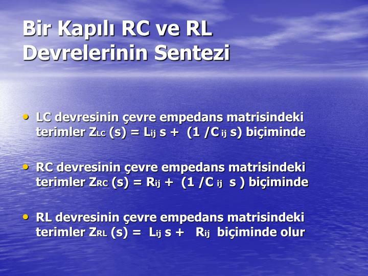 Bir Kapl RC ve RL  Devrelerinin Sentezi