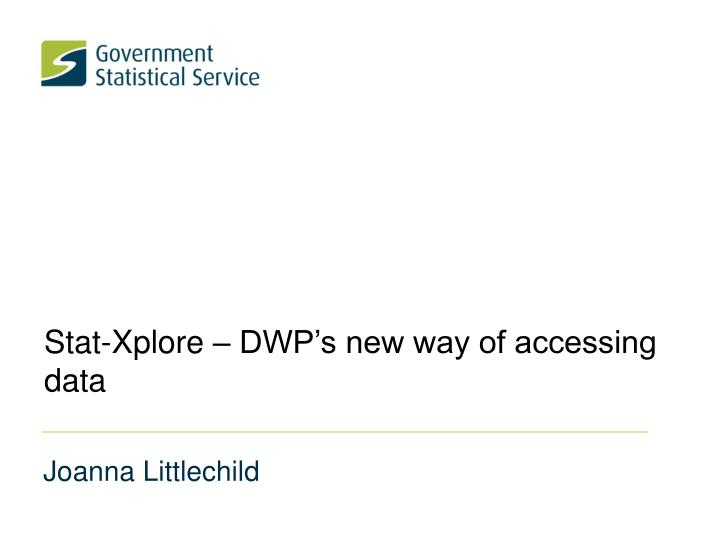 Stat-Xplore – DWP's new way of accessing data