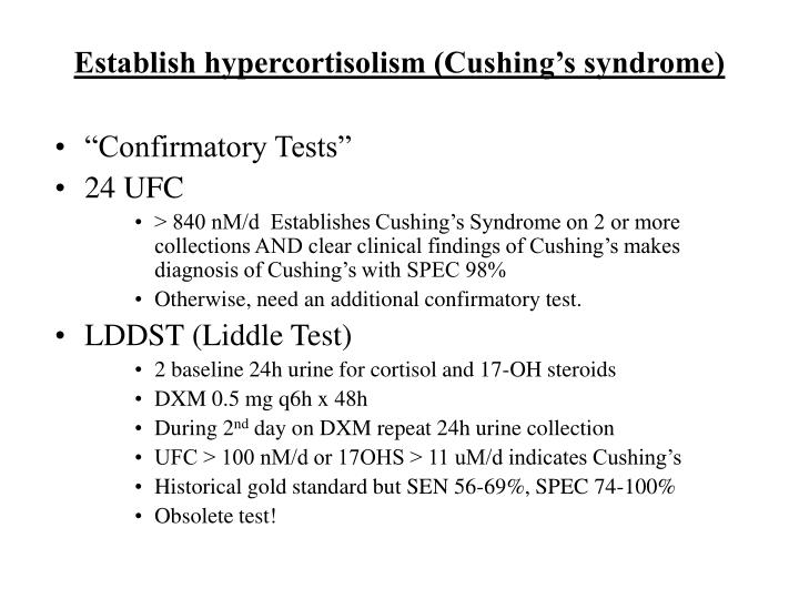 Establish hypercortisolism (Cushing's syndrome)