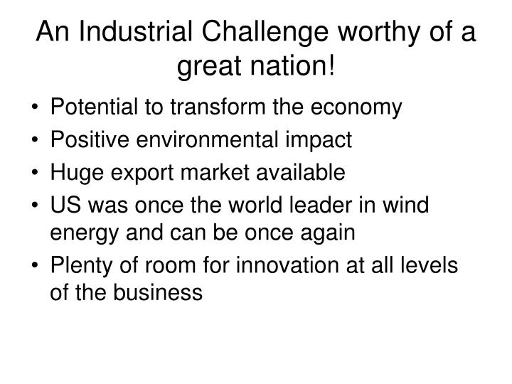 An Industrial Challenge worthy of a great nation!