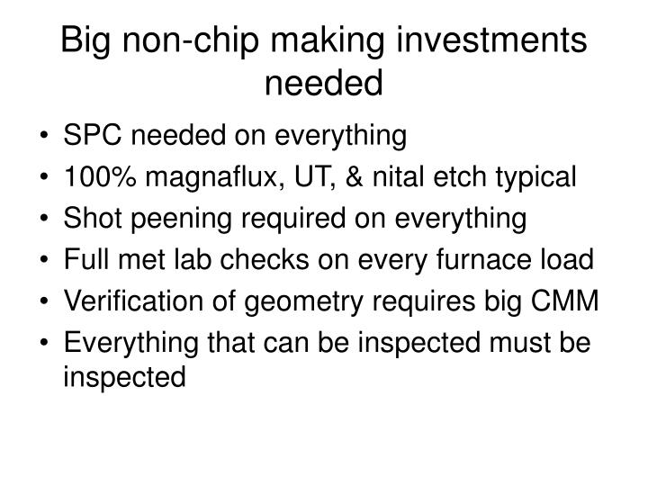 Big non-chip making investments needed