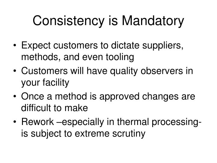 Consistency is Mandatory