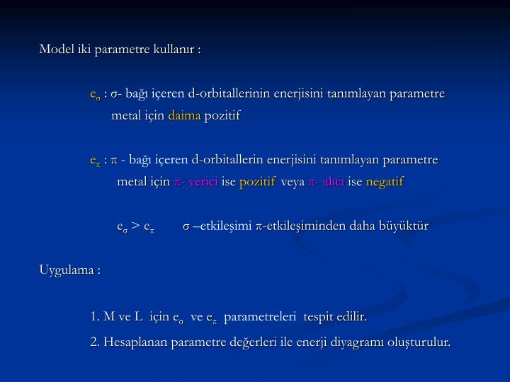 Model iki parametre kullanır :
