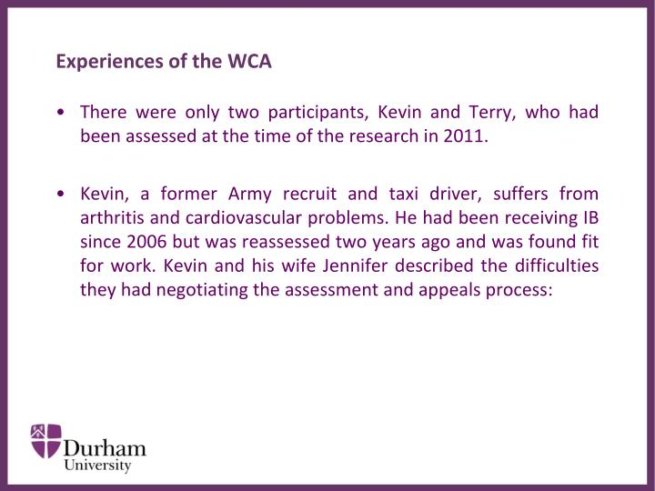 Experiences of the WCA