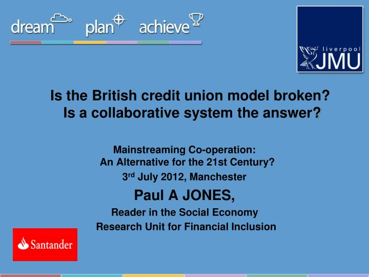 Is the british credit union model broken is a collaborative system the answer