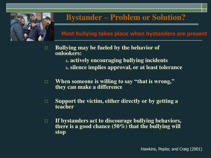 Bystander – Problem or Solution?