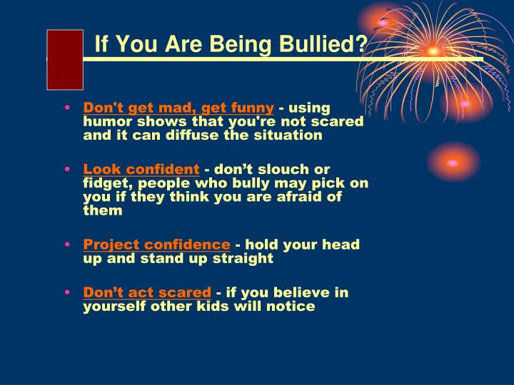 If You Are Being Bullied?