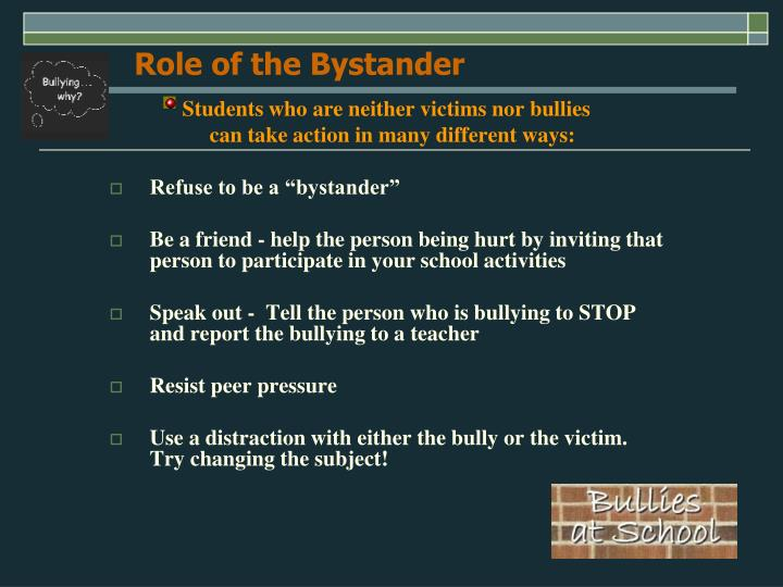 Role of the Bystander