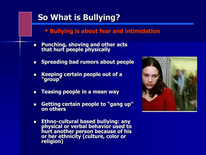 So What is Bullying?