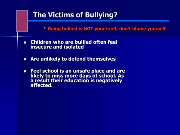 The Victims of Bullying?