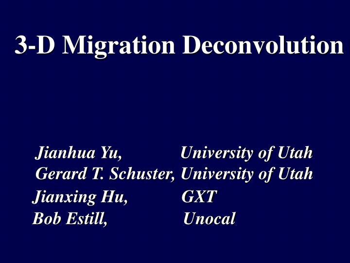 3-D Migration Deconvolution