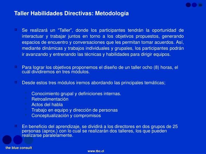 Taller Habilidades Directivas: Metodología