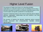 higher level fusion