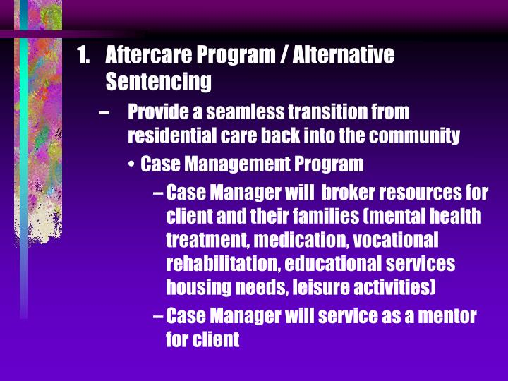 Aftercare Program / Alternative Sentencing