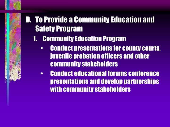 To Provide a Community Education and Safety Program