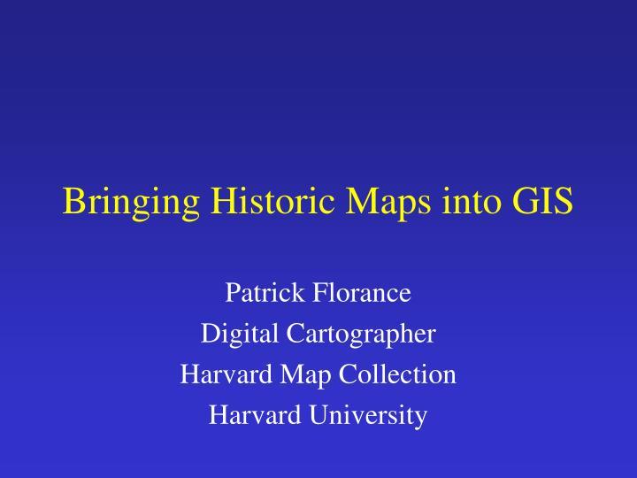 Bringing Historic Maps into GIS