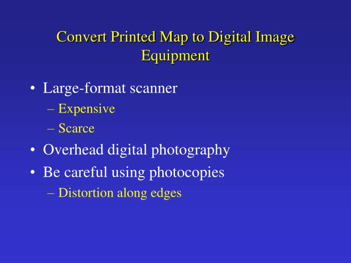 Convert Printed Map to Digital Image