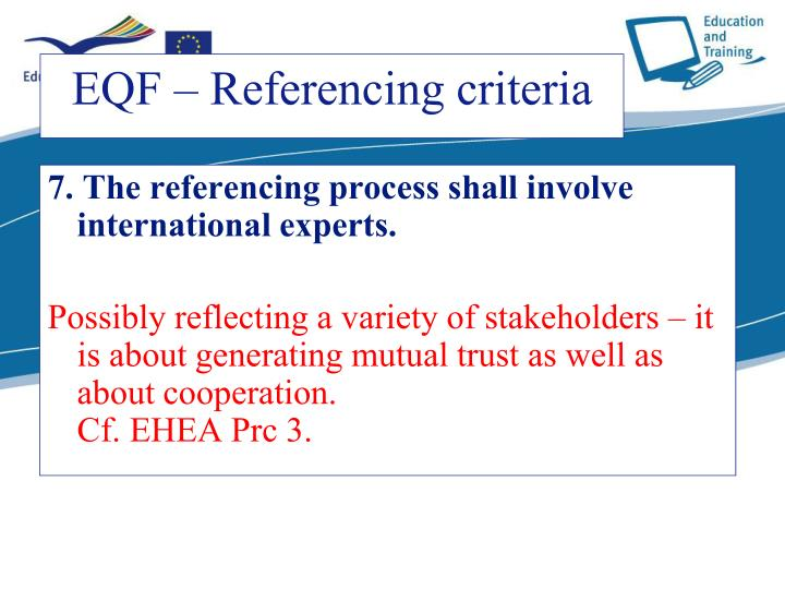 7. The referencing process shall involve international experts.