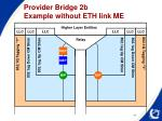provider bridge 2b example without eth link me1