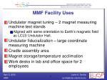 mmf facility uses