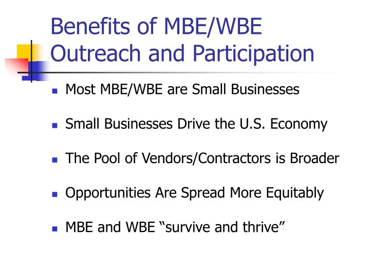 Benefits of MBE/WBE Outreach and Participation