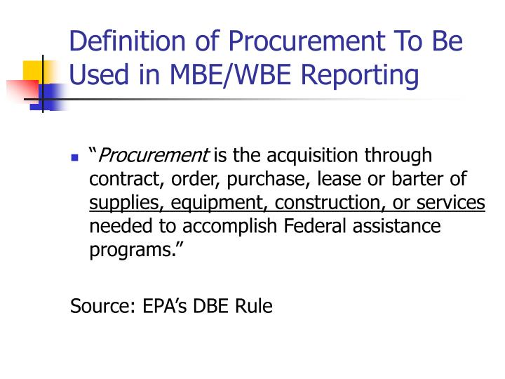 Definition of Procurement To Be Used in MBE/WBE Reporting