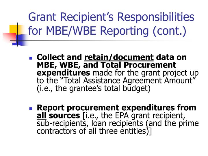Grant Recipient's Responsibilities for MBE/WBE Reporting (cont.)