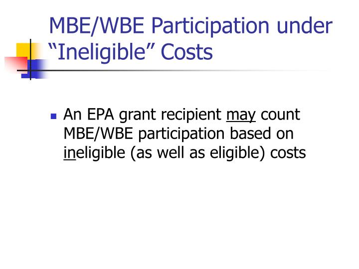 "MBE/WBE Participation under ""Ineligible"" Costs"