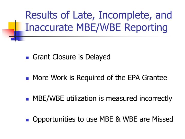 Results of Late, Incomplete, and Inaccurate MBE/WBE Reporting