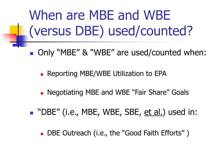 When are MBE and WBE (versus DBE) used/counted?