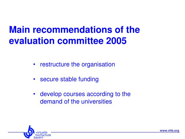 Main recommendations of the evaluation committee 2005