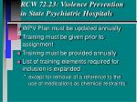 rcw 72 23 violence prevention in state psychiatric hospitals