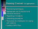 training contents as appropriate